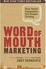 Word of Mouth Marketing: How Smart Companies Get People Talking Paperback