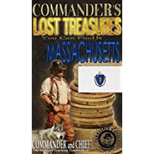 COMMANDER'S LOST TREASURES YOU CAN FIND IN THE STATE OF MASSACHUSETTS - FULL COLOR EDITION