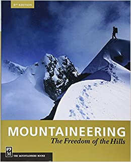 Mountaineering The Freedom Of The Hills 8th Edition Pdf