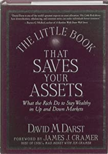 Little Book that Saves Your Assets What the Rich Do to Stay Wealthy in Up and Down Markets [Little Books. Big Profits] by Darst, David M. [Wiley,2008] [Hardcover]