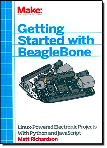 Getting Started with BeagleBone: Linux-Powered Electronic Projects With Python and JavaScript [Matt Richardson] (Tapa Blanda)