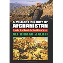 A Military History of Afghanistan  From the Great Game to the Global War on Terror