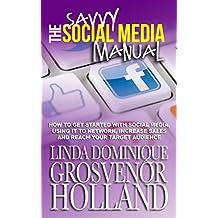 The Savvy Social Media Manual