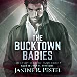 The Bucktown Babies: Father Gunter, Demon Hunter, Book 1 | Janine R. Pestel