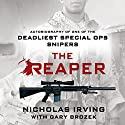 The Reaper: Autobiography of One of the Deadliest Special Ops Snipers Audiobook by Nicholas Irving, Gary Brozek Narrated by Jeff Gurner