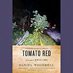 Tomato Red: A Novel | Daniel Woodrell,Megan Abbott (foreword)