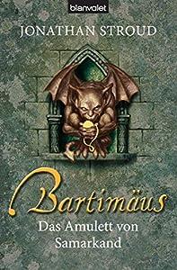 Bartimäus - Das Amulett von Samarkand (Die BARTIMÄUS-Reihe 1) (German Edition)