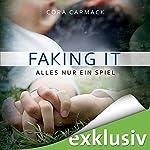 Faking it: Alles nur ein Spiel (Losing it 2) | Cora Carmack