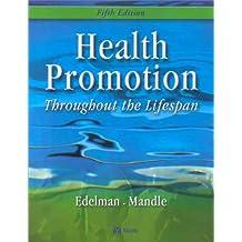 Health Promotion Throughout the Lifespan by Carole Lium Edelman APRN MS CS BC CMC (2002-01-15)