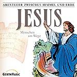 Jesus - Menschen am Wege (Abenteuer zwischen Himmel und Erde 23) | Hanno Herzler