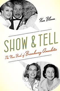 Book Cover: Show and Tell: The New Book of Broadway Anecdotes