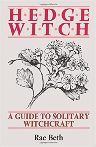 Hedge Witch A Guide To Solitary Witchcraft Beth Rae 8601300377667 Amazon Com Books Hedge witches would enter a trance by either hallucinogens, meditation, dancing, chanting. hedge witch a guide to solitary