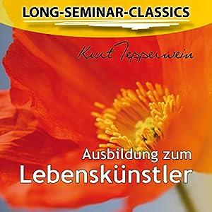 Ausbildung zum Lebenskünstler (Long-Seminar-Classics) Hörbuch