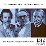 Contemporary Eschatological Thinking | John Warwick Montgomery