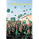 Weaving a Malawi Sunrise: A Woman, A School, A People