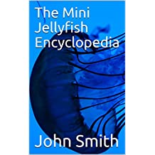 The Mini Jellyfish Encyclopedia