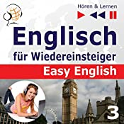 Schule und Arbeit: Englisch für Wiedereinsteiger - Easy English - Niveau A2 bis B2 (Hören & Lernen 3) | Dorota Guzik
