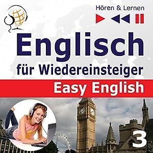 Schule und Arbeit: Englisch für Wiedereinsteiger - Easy English - Niveau A2 bis B2 (Hören & Lernen 3) Hörbuch