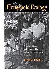 Household Ecology: Economic Change and Domestic Life among the Kekchi Maya in Belize