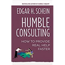 Humble Consulting: How to Provide Real Help Faster (English Edition)