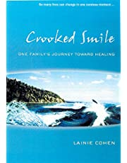 Crooked Smile: One Family`s Journey Toward Healing