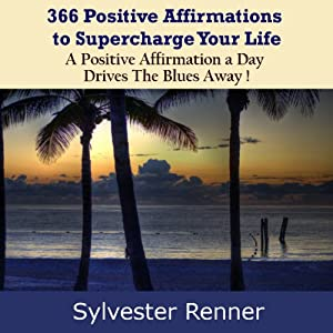 366 Positive Affirmations to Supercharge Your Life Audiobook