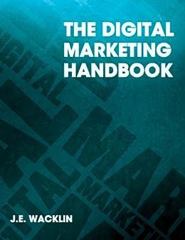 The Digital Marketing Handbook (2011 Edition)