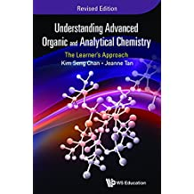 Understanding Advanced Organic and Analytical Chemistry:The Learner's ApproachRevised Edition