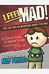 I Feel Mad! Tips for Kids on Managing Angry Feelings (How to Make & Keep Friends Workbooks) (Volume 1) Paperback