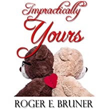 Impractically Yours: A quirky romantic novel