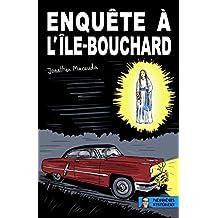 Enquête à L'Île-Bouchard (French Edition)