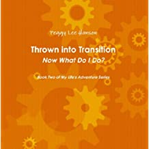 Thrown Into Transition (My Life's Adventure Book 2)