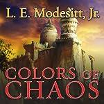 Colors of Chaos: Saga of Recluse, Book 9 | L. E. Modesitt, Jr.