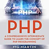 PHP: A Comprehensive Intermediate Guide to Learn