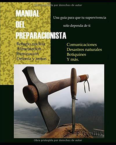 MANUAL DEL PREPARACIONISTA. Una guía para que tu supervivencia solo dependa de ti.  [Castillo, Francisco] (Tapa Blanda)