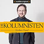Die Kolumnisten - Heribert Prantl (Original Podcast) | Heribert Prantl