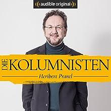 Die Kolumnisten - Heribert Prantl (Original Podcast) Radio/TV von Heribert Prantl Gesprochen von: Heribert Prantl
