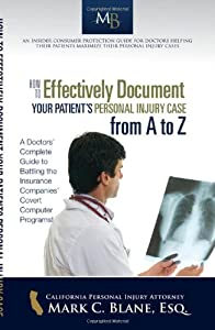 How to Effectively Document Your Patient's Personal Injury Case from A to Z