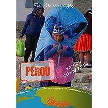 Pérou: Edition du 14 Septembre 2018 (Fil de Voyages) (French Edition)