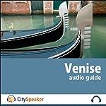 Venise (Audio Guide CitySpeaker)   Marlène Duroux,Olivier Maisonneuve,Elodie Potier