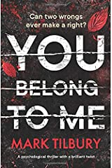 You Belong To Me: a psychological thriller with a brilliant twist Paperback