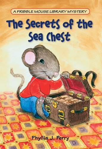 The Secrets of the Sea Chest Fribble Mouse Library Mysteries ...