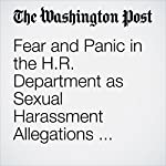 Fear and Panic in the H.R. Department as Sexual Harassment Allegations Multiply | Jena McGregor
