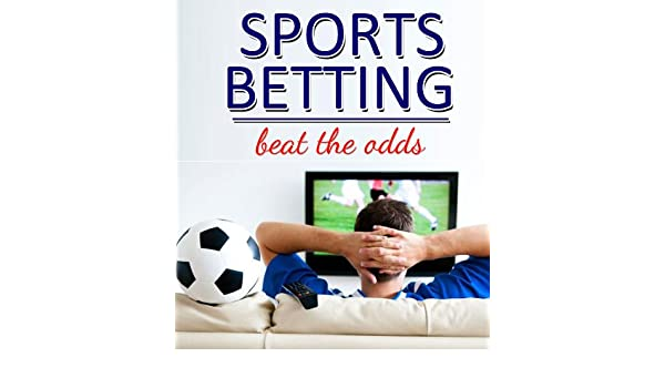 Sports Betting - Beat the Odds