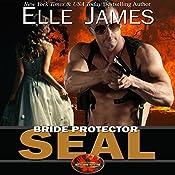 Bride Protector SEAL: Brotherhood Protector Series, Volume 2 | Elle James