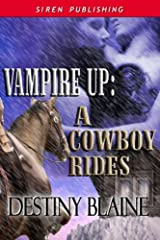 Vampire Up: A Cowboy Rides (Siren Publishing Classic) Kindle Edition