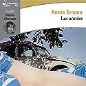 Les années Hörbuch von Annie Ernaux Gesprochen von: Marina Moncade