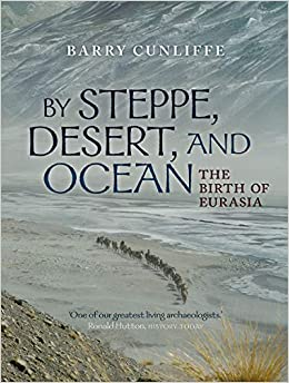 Book's Cover of By Steppe, Desert, and Ocean: The Birth of Eurasia (Inglés) Tapa dura – 24 septiembre 2015