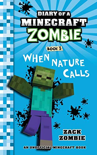 Diary of a Minecraft Zombie Book 3: When Nature Calls (Volume 3) Paperback – Illustrated, March 28, 2015