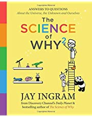 The Science of Why 2: Answers to Questions About the Universe, the Unknown, and Ourselves (Volume 2)